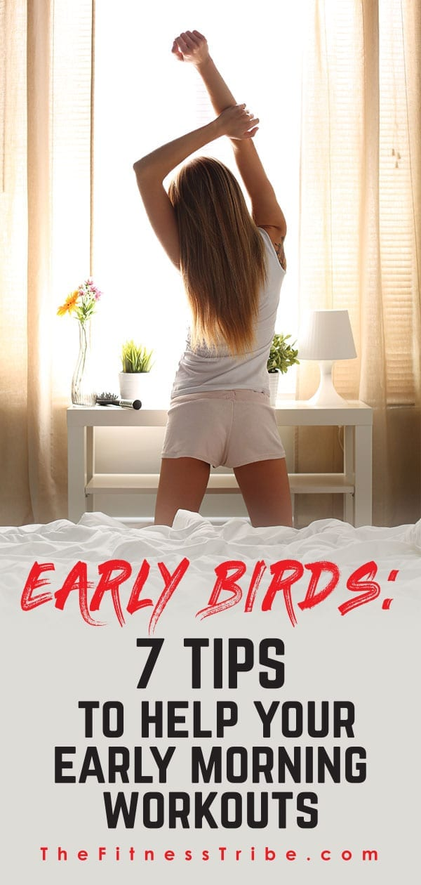 Try these 7 tips to help you ease into an early morning workout routine.