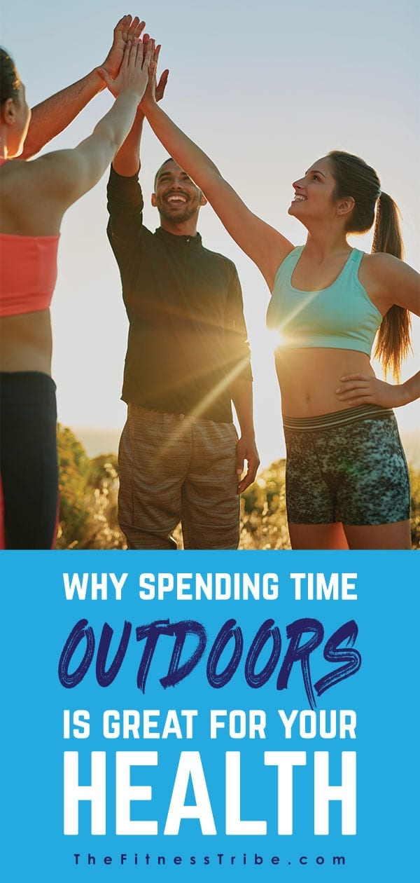 Fact: spending more time outdoors has been scientifically proven to make you healthier.