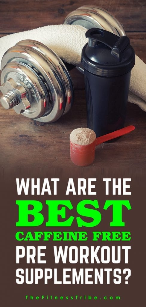 what are the best caffeine free pre workout supplements the