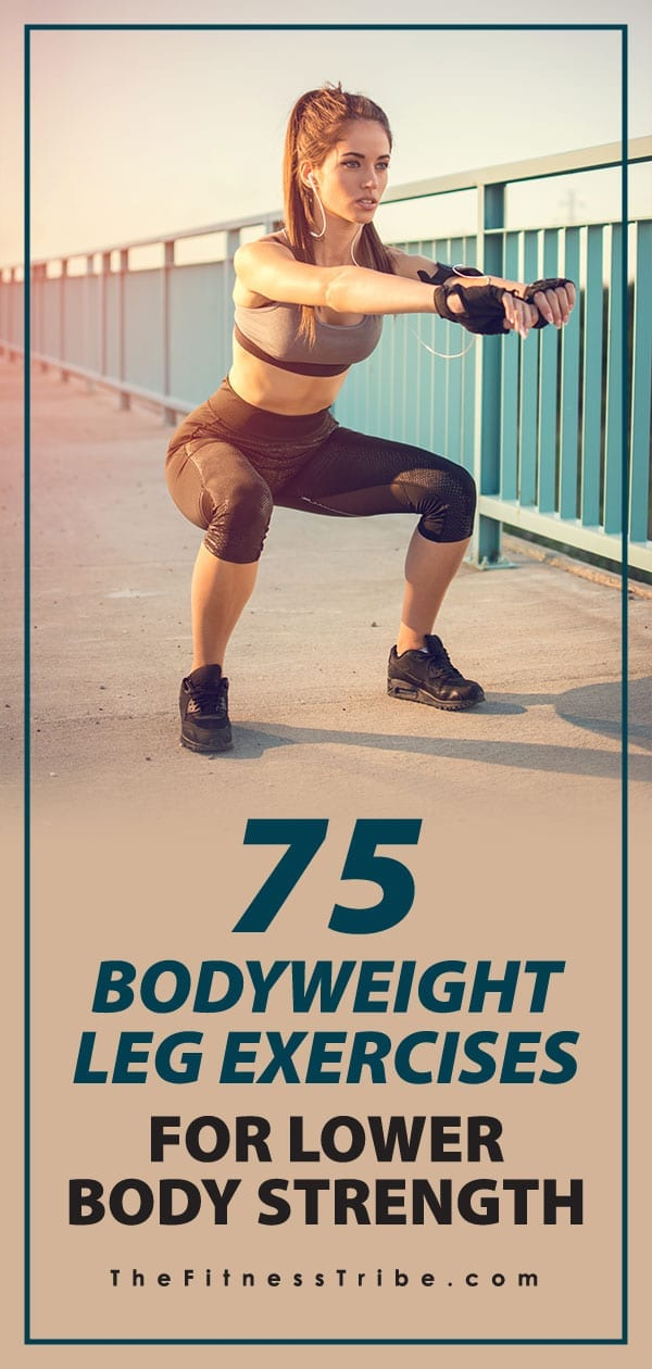 No gym needed. This long list of bodyweight exercises is all you will ever need to build a strong lower body. Bookmark this page, and try to do all of these exercises! Your legs will thank you.