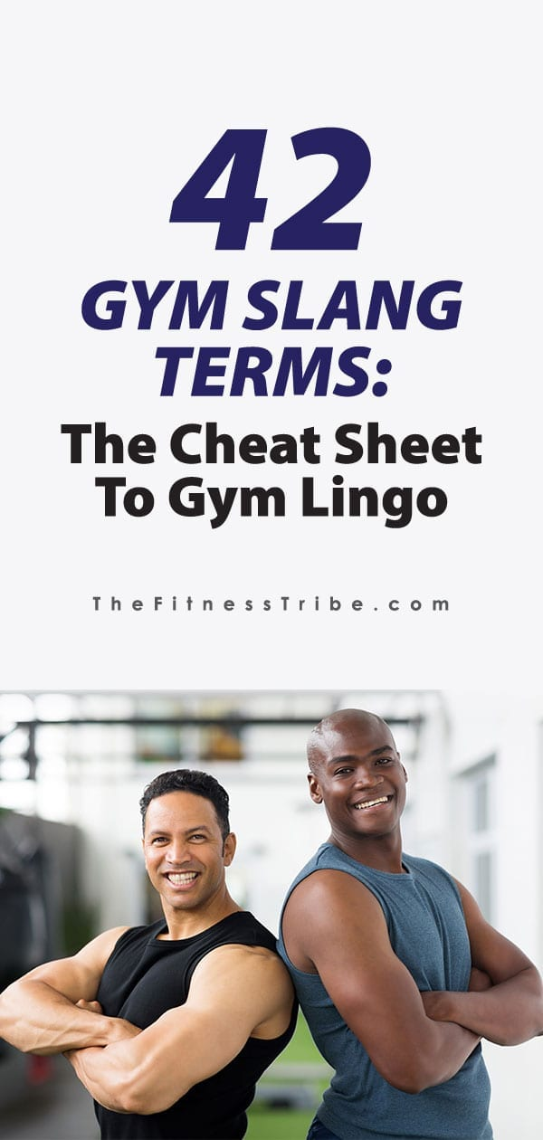 Are you a newbie in the gym world? You've probably heard crazy terms about working out and you have no idea what they mean. We're here to help you out. Here is a long, fun, list of gym slang terms.