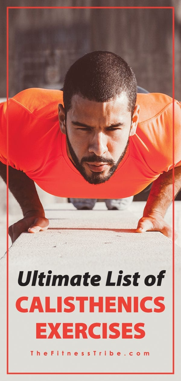 If You want build functional strength you must practice calisthenics training. These exercises are essential, and can be a great foundation to your fitness training routines. Enjoy this long list of calisthenic movements!