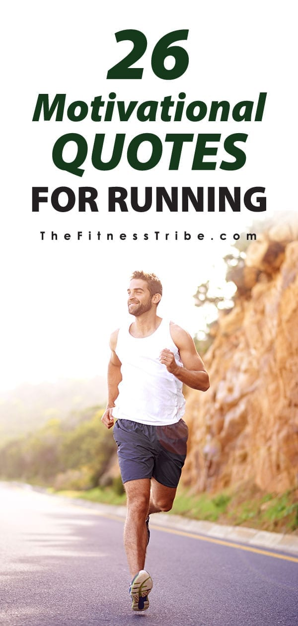 Who doesn't love motivational quotes? They are simple and very effective. Next time you don't feel like going for your scheduled run, or if you're feeling sluggish during a run, recite a few of these quotes for extra motivation!