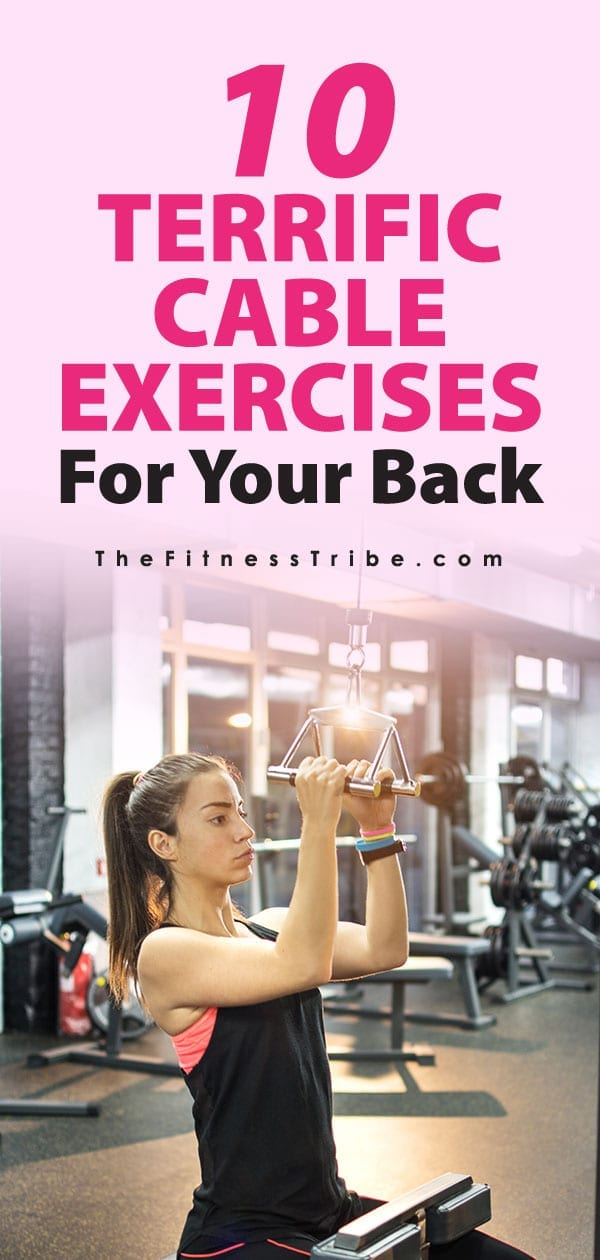 Cable resistance machines are an excellent way to train your back muscles. Here are 10 great movements you can practice to start building a stronger back.